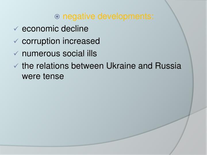 negative developments: