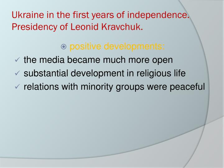 Ukraine in the first years of independence. Presidency of Leonid Kravchuk.