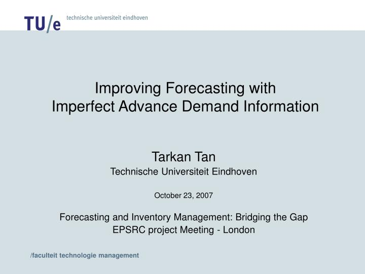 Improving forecasting with imperfect advance demand information