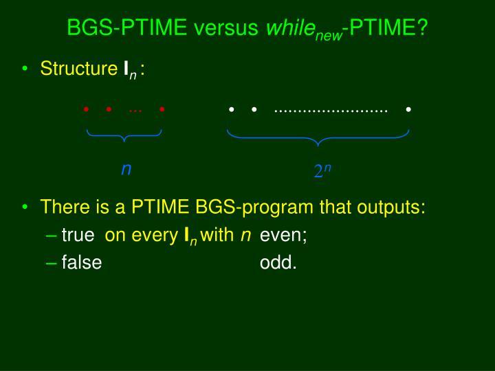 BGS-PTIME versus