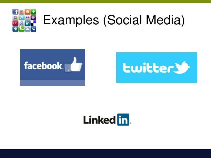 Examples (Social Media)
