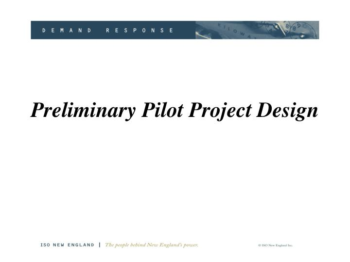 Preliminary Pilot Project Design