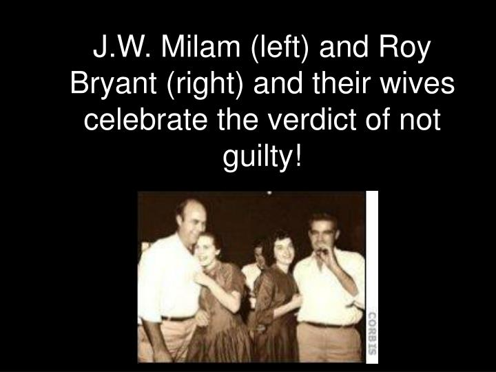 J.W. Milam (left) and Roy Bryant (right) and their wives celebrate the verdict of not guilty!