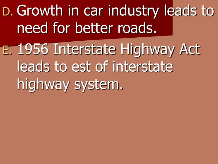 Growth in car industry leads to need for better roads.