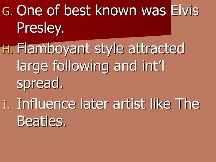 One of best known was Elvis Presley.