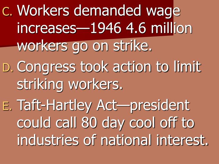 Workers demanded wage increases—1946 4.6 million workers go on strike.