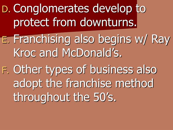 Conglomerates develop to protect from downturns.