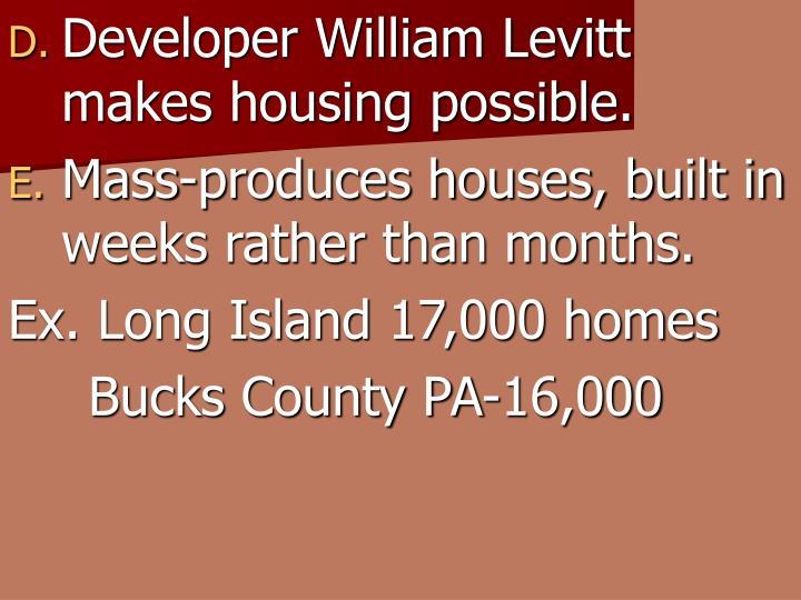Developer William Levitt makes housing possible.