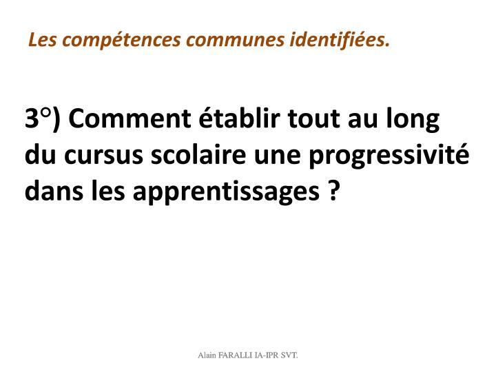 3°) Comment établir tout au long du cursus scolaire une progressivité  dans les apprentissages?