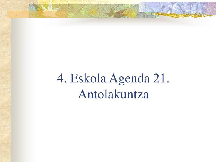 4. Eskola Agenda 21. Antolakuntza