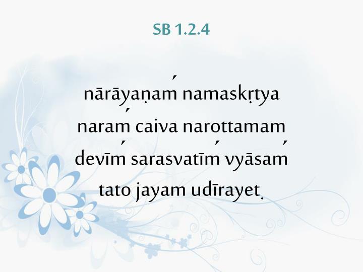 SB 1.2.4