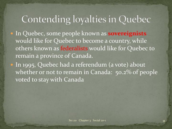 Contending loyalties in Quebec