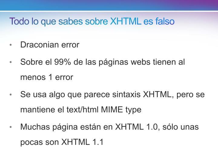 Todo lo que sabes sobre XHTML es falso
