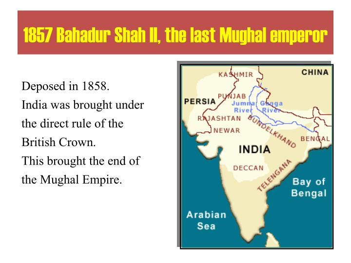 1857 Bahadur Shah II, the last Mughal emperor