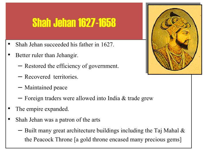 Shah Jehan 1627-1658