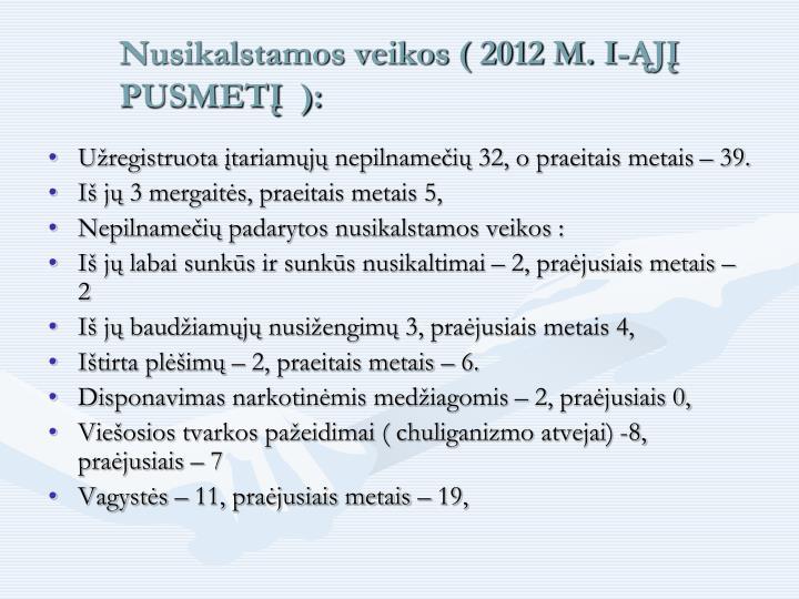 Nusikalstamos veikos ( 2012 M. I-ĄJĮ  PUSMETĮ  ):