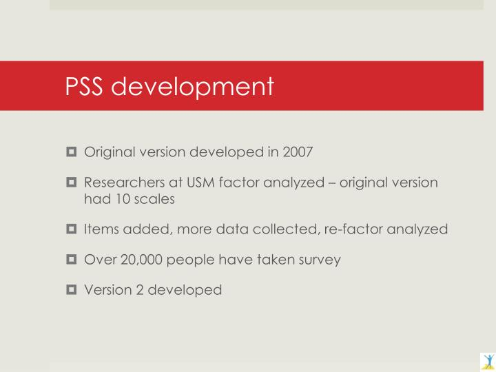 PSS development