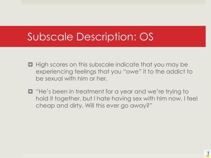 Subscale Description: OS