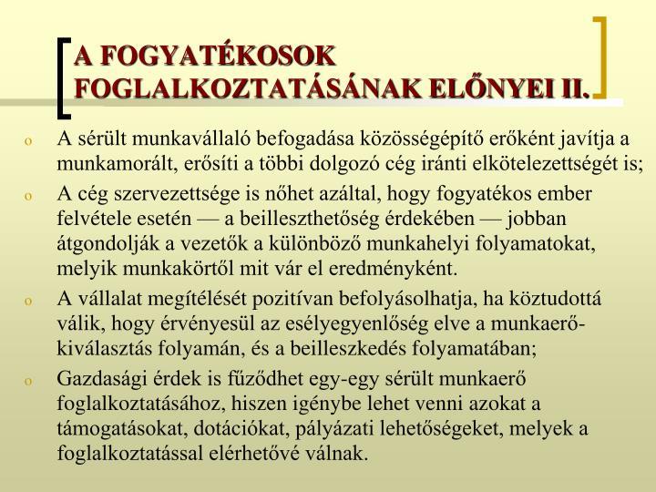 A FOGYATÉKOSOK FOGLALKOZTATÁSÁNAK ELŐNYEI II.