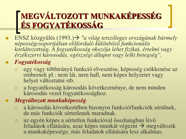 MEGVÁLTOZOTT MUNKAKÉPESSÉG ÉS FOGYATÉKOSSÁG