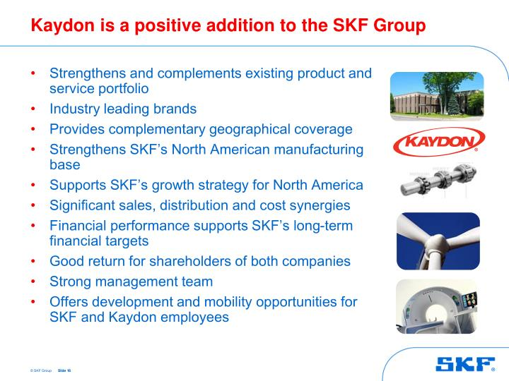 Kaydon is a positive addition to the SKF Group