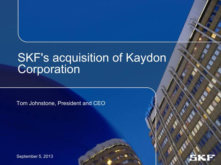 Skf s acquisition of kaydon corporation