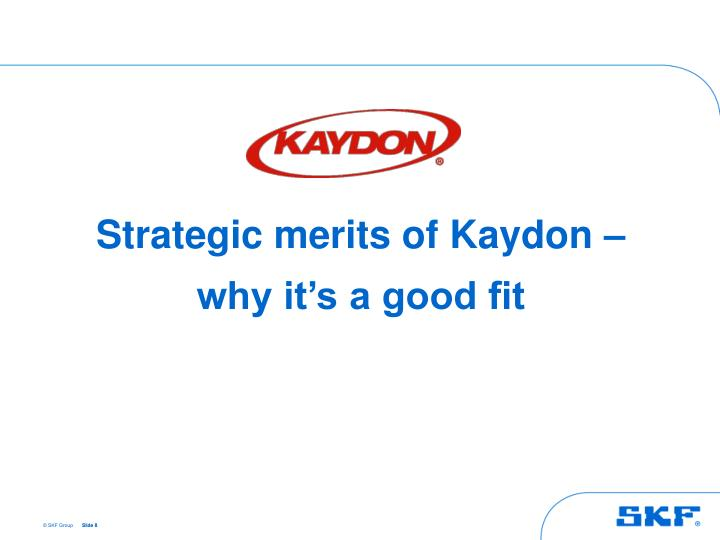 Strategic merits of Kaydon –