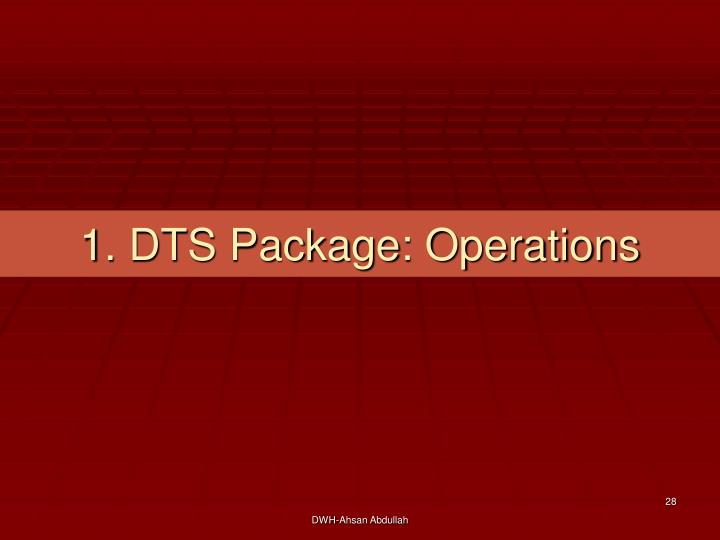 1. DTS Package: Operations