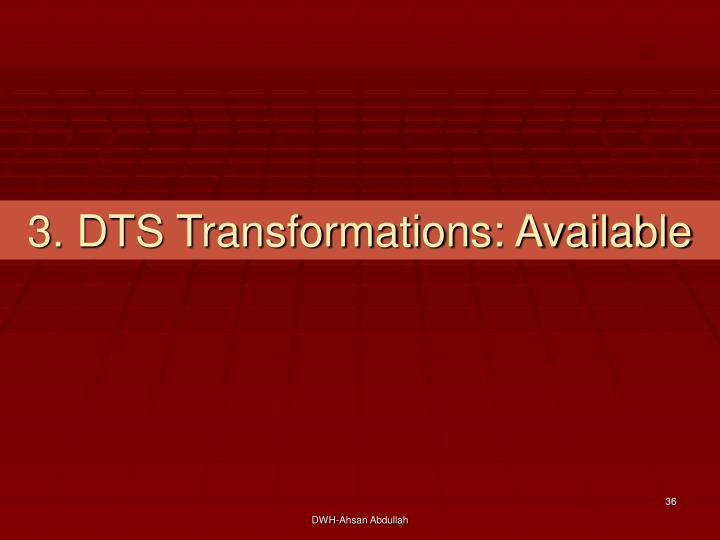 3. DTS Transformations: Available