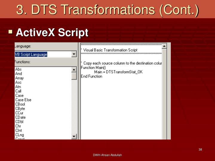 3. DTS Transformations (Cont.)