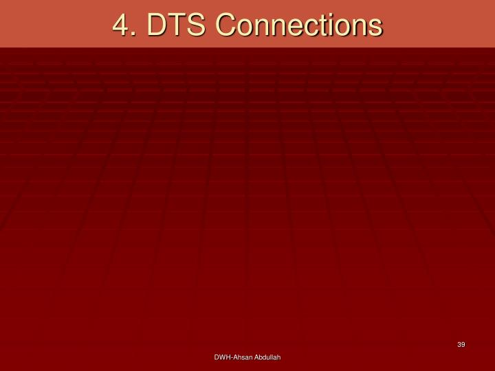 4. DTS Connections