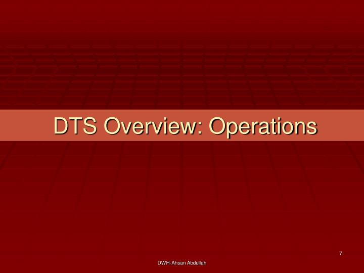 DTS Overview: Operations