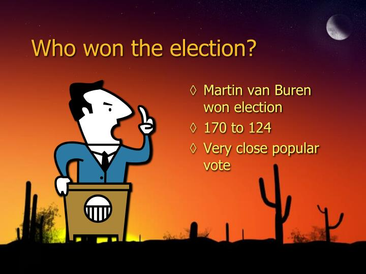 Who won the election?