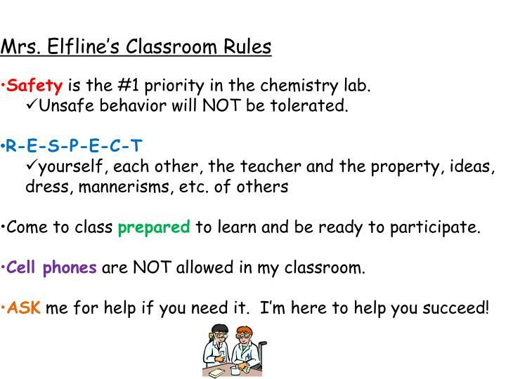 Mrs. Elfline's Classroom Rules