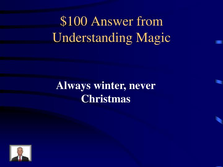 $100 Answer from Understanding Magic