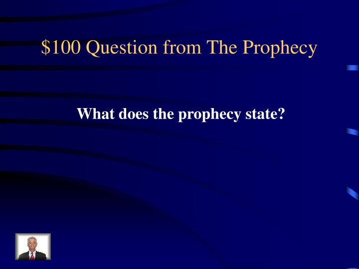 $100 Question from The Prophecy