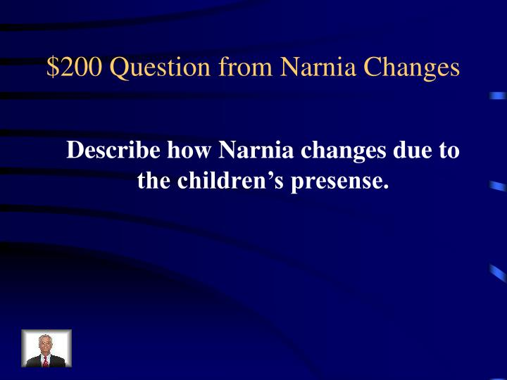 $200 Question from Narnia Changes