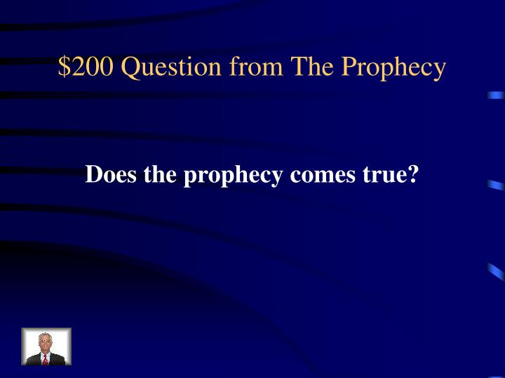 $200 Question from The Prophecy