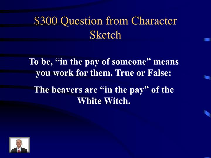 $300 Question from Character Sketch