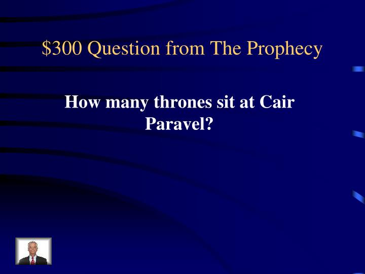 $300 Question from The Prophecy