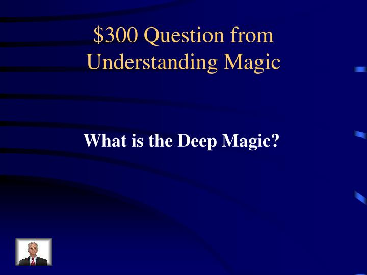 $300 Question from Understanding Magic