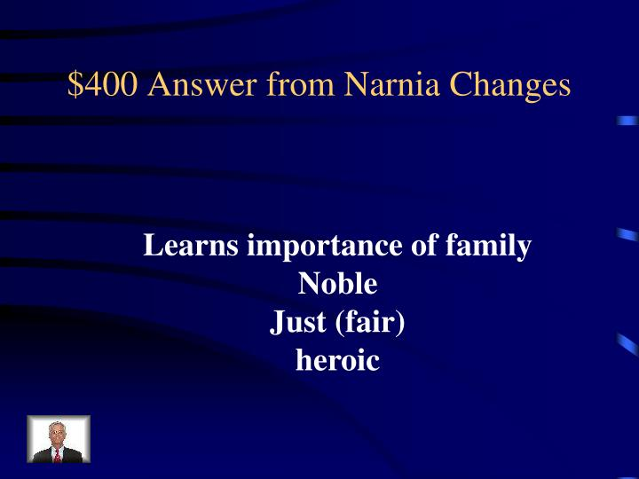 $400 Answer from Narnia Changes