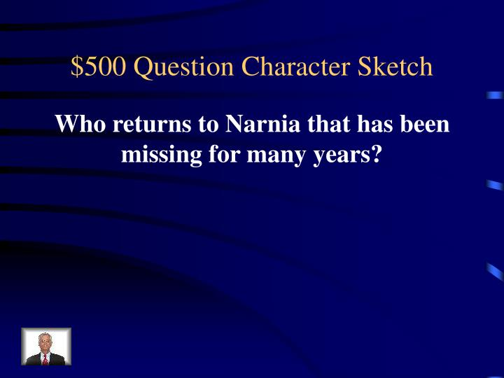 $500 Question Character Sketch