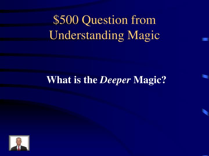 $500 Question from Understanding Magic
