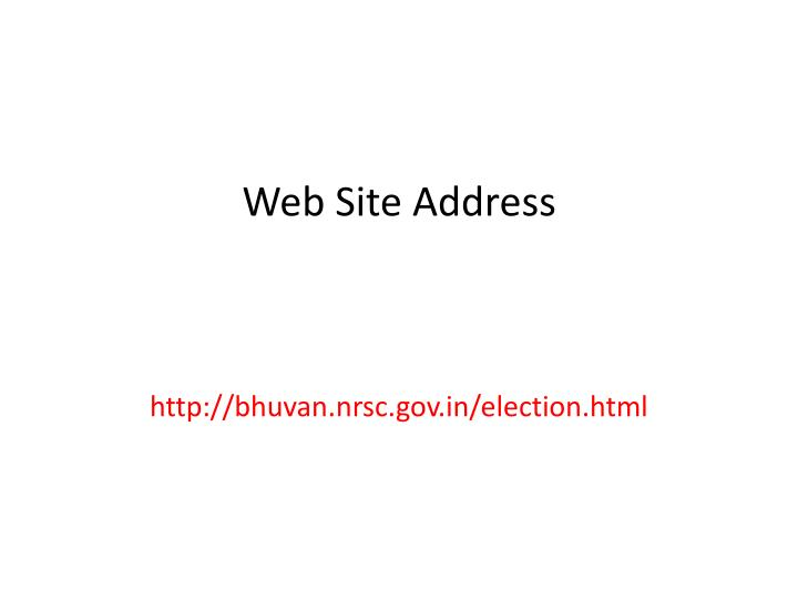 Web site address http bhuvan nrsc gov in election html