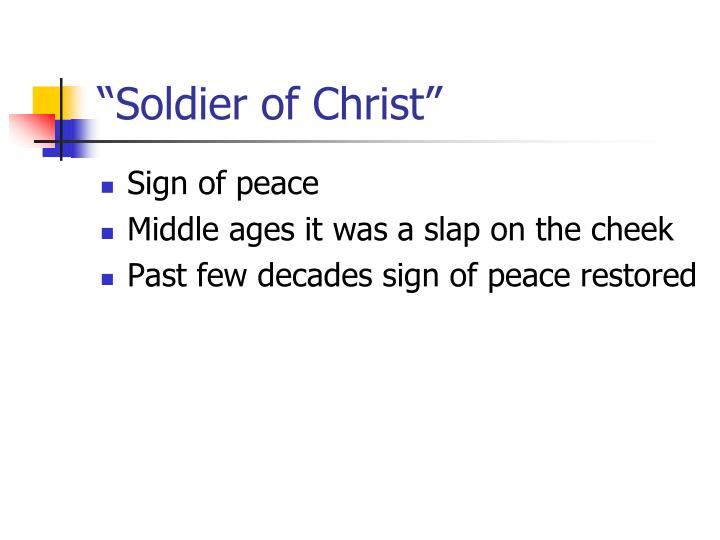 """Soldier of Christ"""