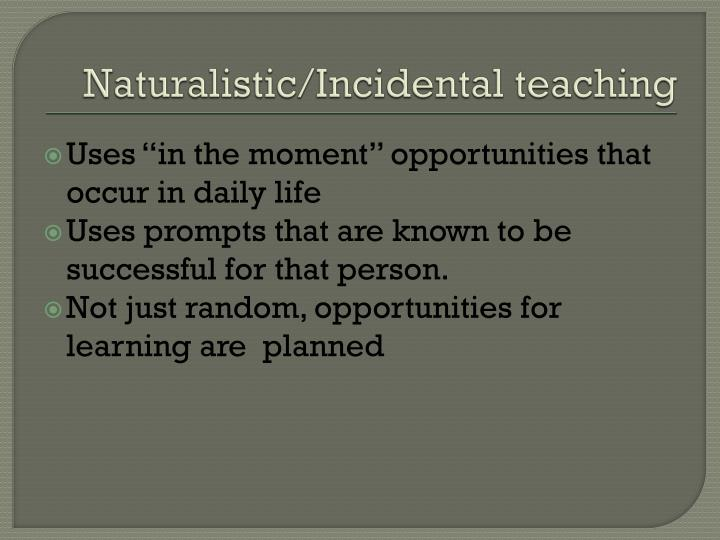 Naturalistic/Incidental teaching