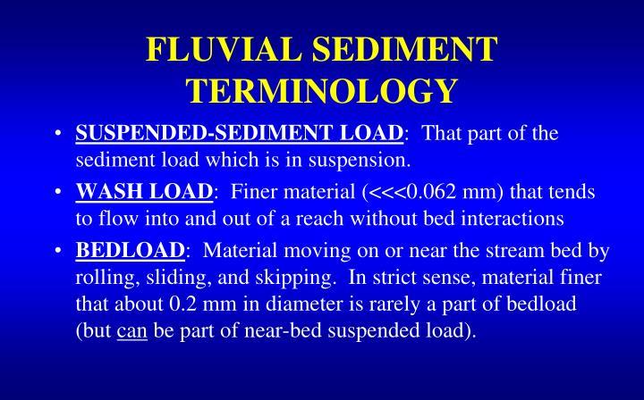 FLUVIAL SEDIMENT TERMINOLOGY