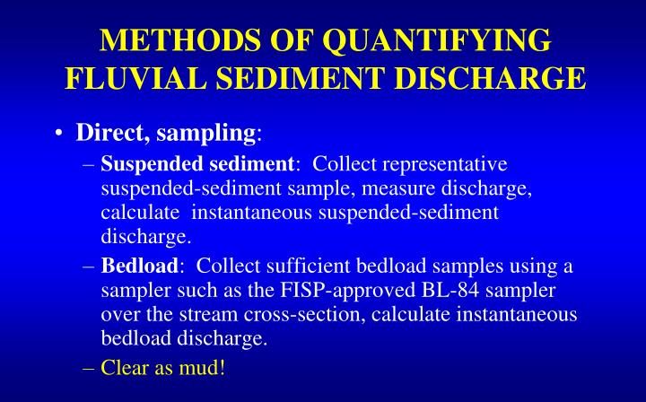 METHODS OF QUANTIFYING FLUVIAL SEDIMENT DISCHARGE