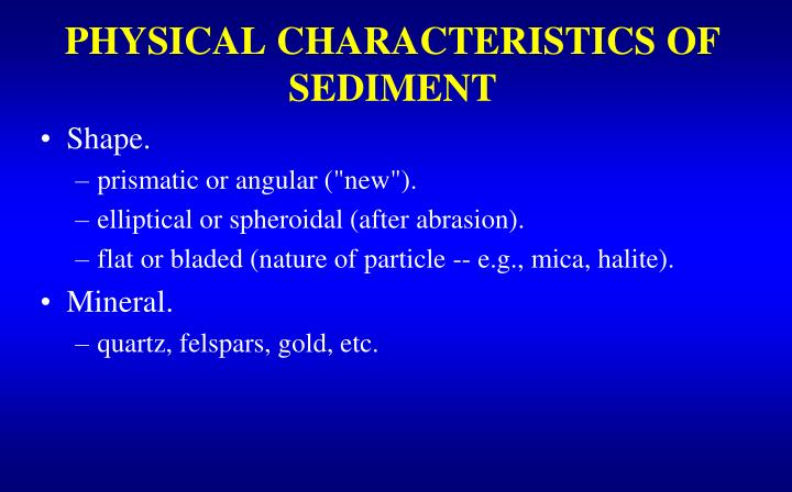 PHYSICAL CHARACTERISTICS OF SEDIMENT